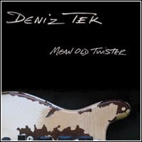 Deniz Tek - Mean Old Twister (CD - $22.00)