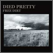 Died Pretty - Free Dirt