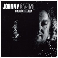 Johnny Casino - Time And Time Again
