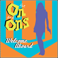 The On and Ons - Welcome Aboard (CD - $22.00)