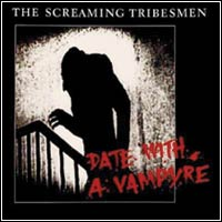 Screaming Tribesmen - Date With A Vampyre/Top Of The Town (CD - $20.00)