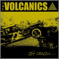 The Volcanics - Oh Crash (CD - $22.00 / LP $25.00)