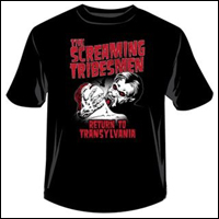 Screaming Tribesmen - Return To Transylvania (T-Shirt - $25.00)